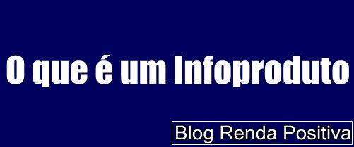 O-que-e-um-info-produto-infor-negocio-hotmart-conteudos-digitais-rendapositiva2.blogspot