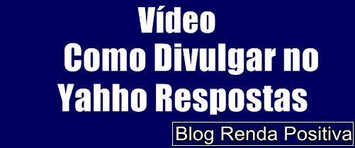 Como-divulgar-no-yahho-respostas-gratis-rendapositiva2.blogspot