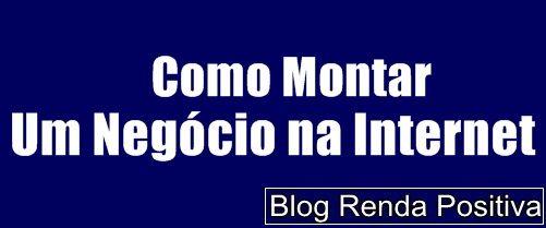 Como-montar-um-negocio-na-internet-formula-negocio-online-rendapositiva2.blogspot
