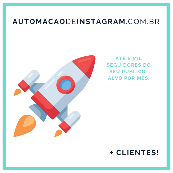 Automação de Instagram - Ganhe até 6 mil seguidores reais e segmentados por mês e tenha mais clientes.