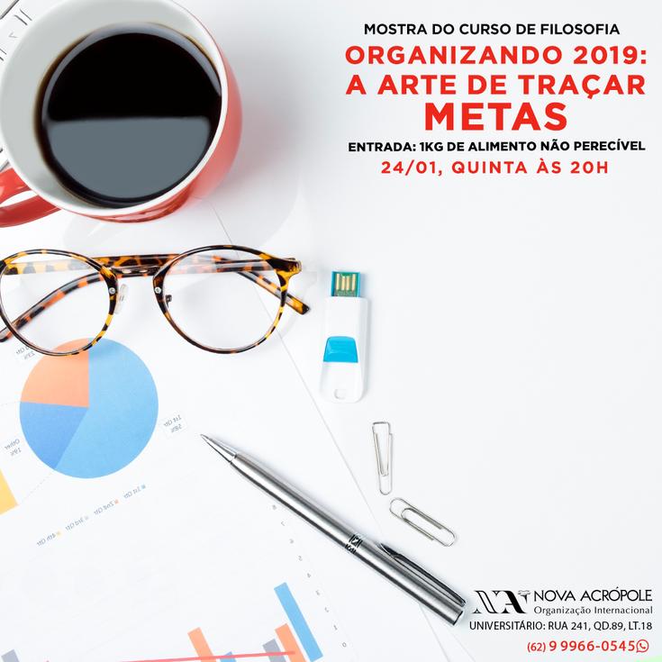SEMANA CONHEÇA-TE A TI MESMO - Organizando 2019 - A arte de traçar metas