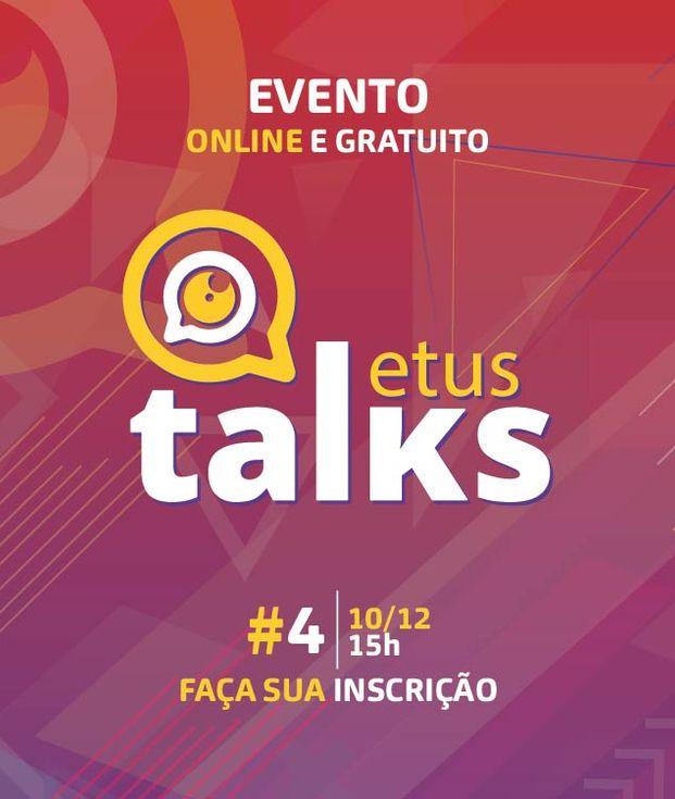 Etus Talks edição 4